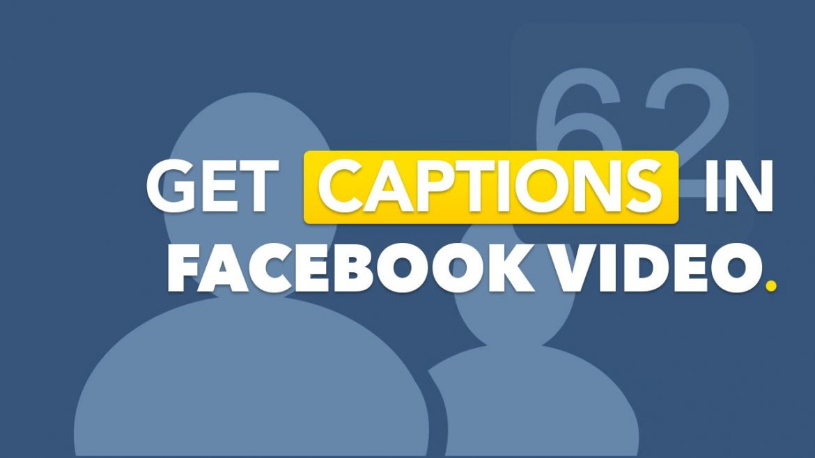 How to Add Captions to a Facebook Video
