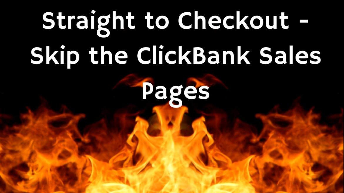 How to Avoid the sales page on Clickbank
