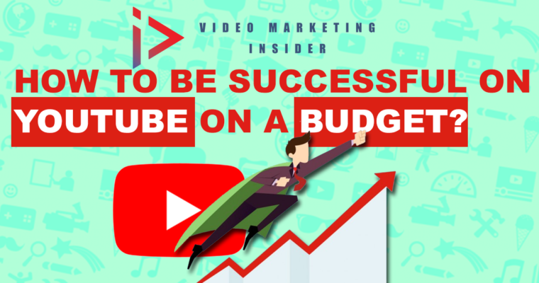 How to be successful on YouTube on a budget